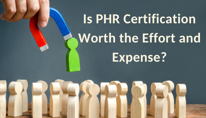 Is Earning PHR Certification Worth Your Time and Money?